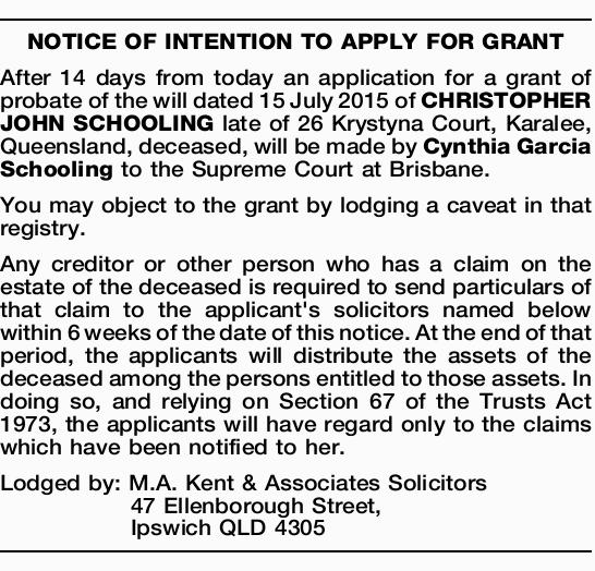 After 14 days from today an application for a grant of probate of the will dated 15 July 2015 of...