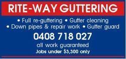 RITE-WAY GUTTERING * Full re-guttering * Gutter cleaning * Down pipes & repair work * Gutter gua...