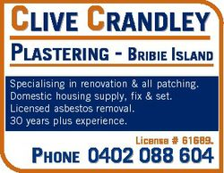 CLIVE CRANDLEY PLASTERING - BRIBIE ISLAND Specialising in renovation & all patching. Domestic ho...
