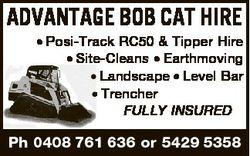 ADVANTAGE BOB CAT HIRE * Posi-Track RC50 & Tipper Hire * Site-Cleans * Earthmoving * Landscape *...