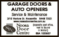 GARAGE DOORS & AUTO OPENERS Service & Maintenance 2/10 Venture Dr. Noosaville 5449 7322 www....