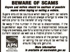 BEWARE OF SCAMS Buyers and sellers should be cautious of possible scams when buying or selling a vehicle. Buyers should be cautious when dealing with car sellers that are overseas and should always arrange to view the vehicle prior to the transfer of any money. Be wary if the number ...