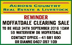 REMINDER MOFFATDALE CLEARING SALE TO BE HELD 24TH SEPTEMBER 2016 10AM 59 WATERVIEW DR MOFFATDALE CON...