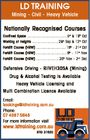 LD TRAINING Mining - Civil - Heavy Vehicle Nationally Recognised Courses Confined Space ........................................ 5st & 19th Oct Working at Heights ...........................28th Sep & 12th Oct Forklift Course (HRW) .............................. 19th - 21st Oct Forklift Course (HRW) ............................... 9th - 11th Nov Forklift Course (HRW) ....................... 30th Nov - 2nd Dec Defensive Driving - RIIVEH305A (Mining) Drug & Alcohol Testing Is Available Heavy ...