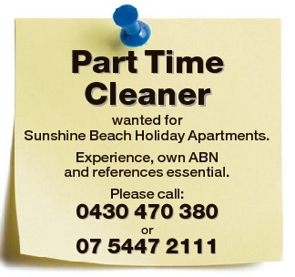 Part Time Cleaner wanted for Sunshine Beach Holiday Apartments.