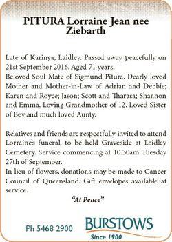PITURA Lorraine Jean nee Ziebarth Late of Karinya, Laidley. Passed away peacefully on 21st September...