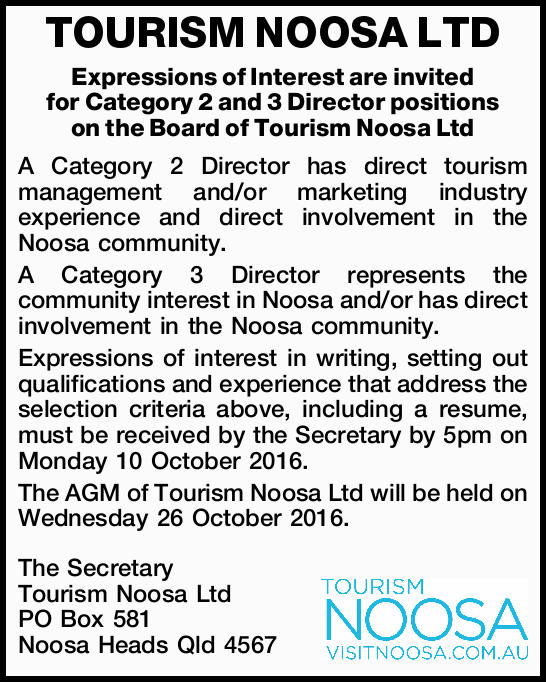 TOURISM NOOSA LTD Expressions of Interest are invited for Category 2 and 3 Director positions on...