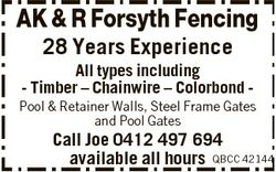 AK & R Forsyth Fencing 28 Years Experience All types including - Timber - Chainwire - Colorbond...