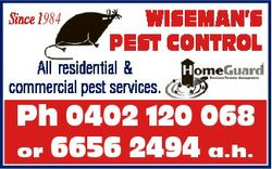 Since 1984 WISEMAN'S PEST CONTROL All residential & commercial pest services. Ph 0402 120 06...