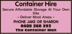 Container Hire Secure Affordable Storage At Your Own Site  Deliver Most Areas  PHONE JAKE OR SHARON...