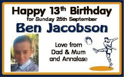 Happy 13th Birthday for Sunday 25th September Ben Jacobson Love from Dad & Mum and Annalese