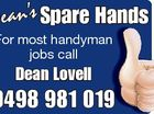 6339306aaHC Dean's Spare Hands For most handyman jobs call Dean Lovell 0498 981 019