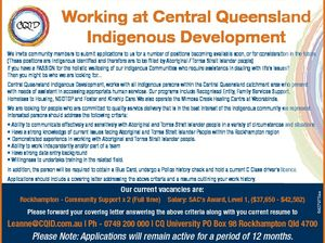 Working at Central Queensland Indigenous Development We invite community members to submit applications to us for a number of positions becoming available soon, or for consideration in the future. (These positions are Indigenous Identified and therefore are to be filled by Aboriginal / Torres Strait Islander people) If you have a ...