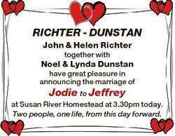 RICHTER - DUNSTAN John & Helen Richter together with Noel & Lynda Dunstan have great pleasur...