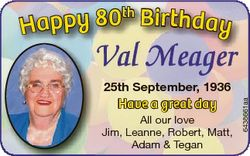 th Happy 80 Birthday Vall Meager V M Have a great day All our love Jim, Leanne, Robert, Matt, Adam &...
