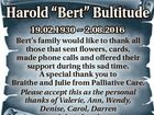 """Harold """"Bert"""" Bultitude 19.02.1930  2.08.2016 Bert's family would like to thank all those that sent flowers, cards, made phone calls and offered their support during this sad time. A special thank you to Braithe and Julie from Palliative Care. Please accept this as the personal ..."""