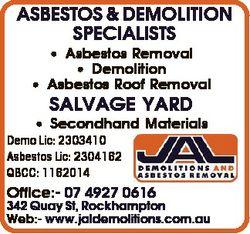 ASBESTOS & DEMOLITION SPECIALISTS * Asbestos Removal * Demolition * Asbestos Roof Removal SALVAG...
