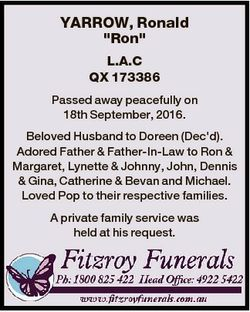 "YARROW, Ronald ""Ron"" L.A.C QX 173386 Passed away peacefully on 18th September, 2016. Belov..."