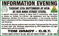 INFORMATION EVENING TUESDAY 27th SEPTEMBER AT 6P.M. AT OUR NASH STREET STORE. TOM GRADY - C.R.T. PHO...