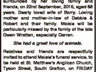 ADAMS, Maisie of Grafton, passed away peacefully, surrounded by her loving family and friends, on 22nd September, 2016, aged 88 years. Dearly loved wife of Barry. Loving mother and mother-in-law of Debbie & Robert and their family. Maisie will be particularly missed by the family of the late Owen Wratten, especially ...