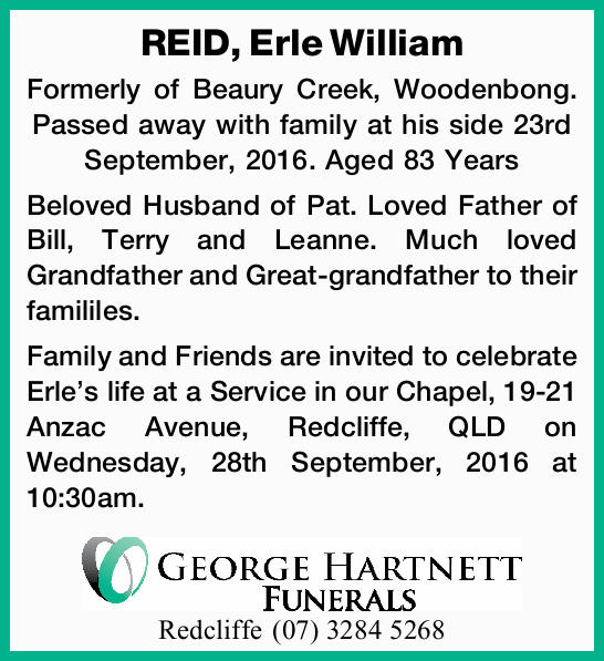 REID, Erle William Formerly of Beaury Creek, Woodenbong. Passed away with family at his side 23rd...