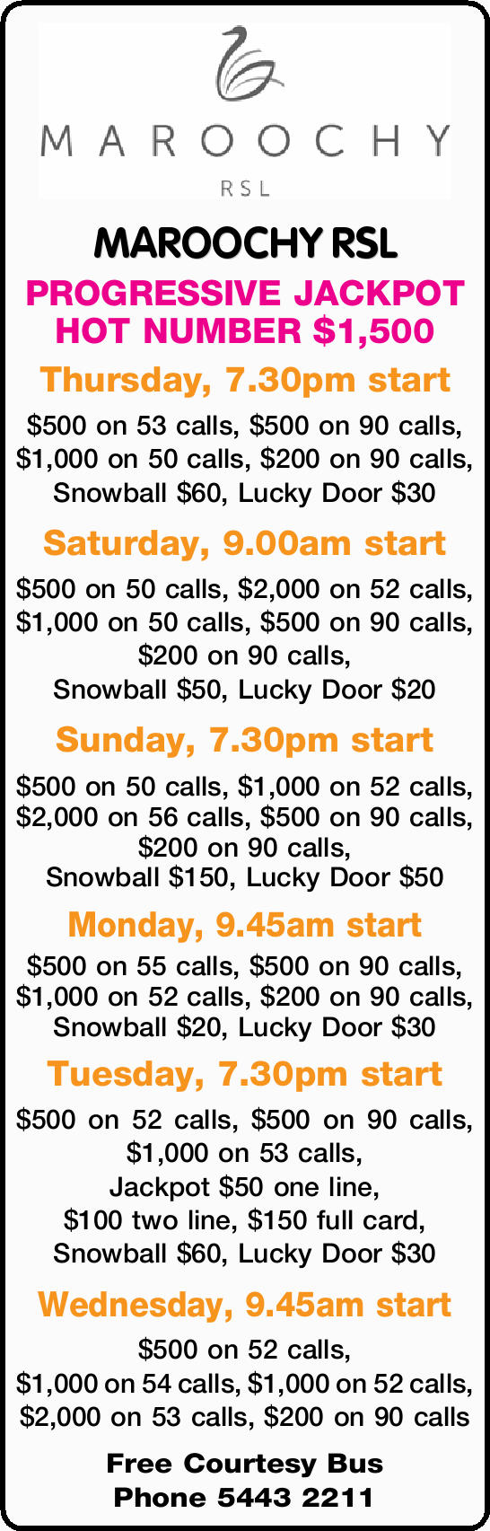 PROGRESSIVE JACKPOT HOT NUMBER $1,500 Thursday, 7.30pm start $500 on 53 calls, $500 on 90 calls,...