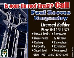 Is your tin roof tired?? Call Paul Reeves Carpentry Licensed Builder * Bathrooms & Kitchens * Re...