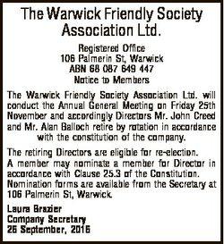 The Warwick Friendly Society Association Ltd. Registered Office 106 Palmerin St, Warwick ABN 68 087...