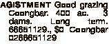 AGISTMENT Good grazing Coongbar. 400 ac. 3 dams. Long term. 66651129., $0 Coongbar 0266651129