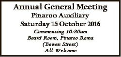 Annual General Meeting Pinaroo Auxiliary Saturday 15 October 2016 Commencing 10:30am Board Room, Pin...