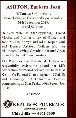 ASHTON, Barbara Joan Of Canaga St Chinchilla. Passed away at Toowoomba on Saturday 24th September 20...