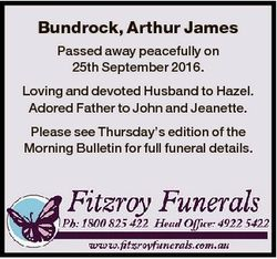 Bundrock, Arthur James Passed away peacefully on 25th September 2016. Loving and devoted Husband to...