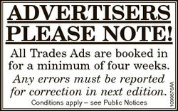 ADVERTISERS PLEASE NOTE! Conditions apply - see Public Notices 1099876AA All Trades Ads are booked i...