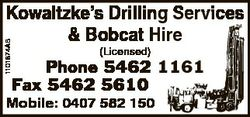 1101874AB Kowaltzke's Drilling Services & Bobcat Hire (Licensed) Phone 5462 1161 Fax 5462 56...