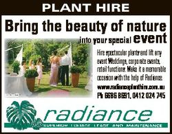 PLANT HIRE Bring the beauty of nature into your special event Hire spectacular plants and lift any e...