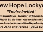 "New Hope Lockyer ""You're Invited"" 9.30am Sundays - Senior Citizens Centre 13 North St. Gatton - Assemblies of God www.facebook.com/NewHopeLockyer Pastors John and Teresa - 0403 620 519"