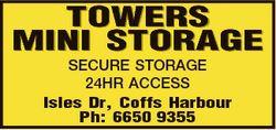TOWERS MINI STORAGE SECURE STORAGE 24HR ACCESS Isles Dr, Coffs Harbour Ph: 6650 9355