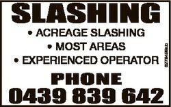 * ACREAGE SLASHING * MOST AREAS * EXPERIENCED OPERATOR PHONE 6279499ab SLASHING 0439 839 642