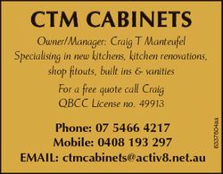 CTM CabineTs Phone: 07 5466 4217 Mobile: 0408 193 297 eMaiL: ctmcabinets@activ8.net.au 6337804aa Own...
