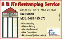 B & R's Restumping Service Col Bohan Mob: 0429 435 873 * Re-stumping * House Raising * On-si...