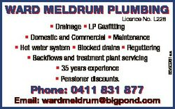 WARD MELDRUM PLUMbing Phone: 0411 831 877 Email: wardmeldrum@bigpond.com 6350961aa Licence No. L228...
