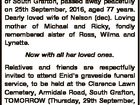 GILL, Enid of South Grafton, passed away peacefully on 25th September, 2016, aged 77 years. Dearly loved wife of Nelson (dec). Loving mother of Michael and Ricky, fondly remembered sister of Ross, Wilma and Lynette. Now with all her loved ones. Relatives and friends are respectfully invited to attend Enid ...