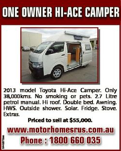 2013 model Toyota Hi-Ace Camper. Only 38,000kms. No smoking or pets. 2.7 Litre petrol manua...