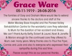 Grace Ware Please accept this as our personal thanks. 6446333aa 05-11-1919 - 28-08-2016 The families...