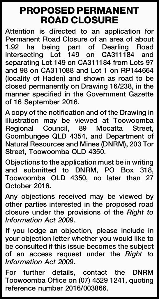 Attention is directed to an application for Permanent Road Closure of an area of about 1.92 ha be...