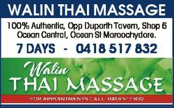 WALIN THAI MASSAGE 100% Authentic, Opp Duporth Tavern, Shop 6 Ocean Central, Ocean St Maroochydore....