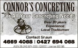 CONNOR'S CONCRETING 6249970aa For All Your Concreting Needs Over 20 years Experience Local Trade...