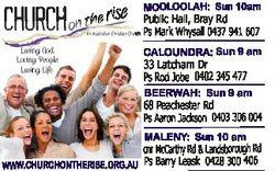 CHURCH Loving God Loving People Loving Life ise r on the MOOLOOLAH: Sun 10am Public Hall, Bray Rd...