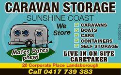 Caravan Storage SunShine CoaSt Mates Rates phew! 4 4 4 4 4 Caravans Boats Cars Containers self stora...