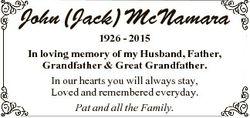 John (Jack) McNamara 1926 - 2015 In loving memory of my Husband, Father, Grandfather & Great Gra...